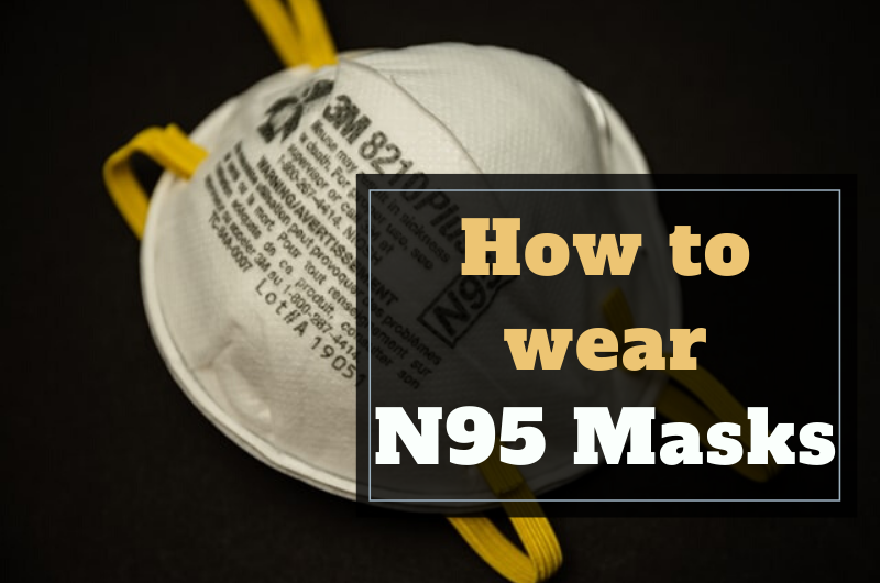 How to wear an N95 mask