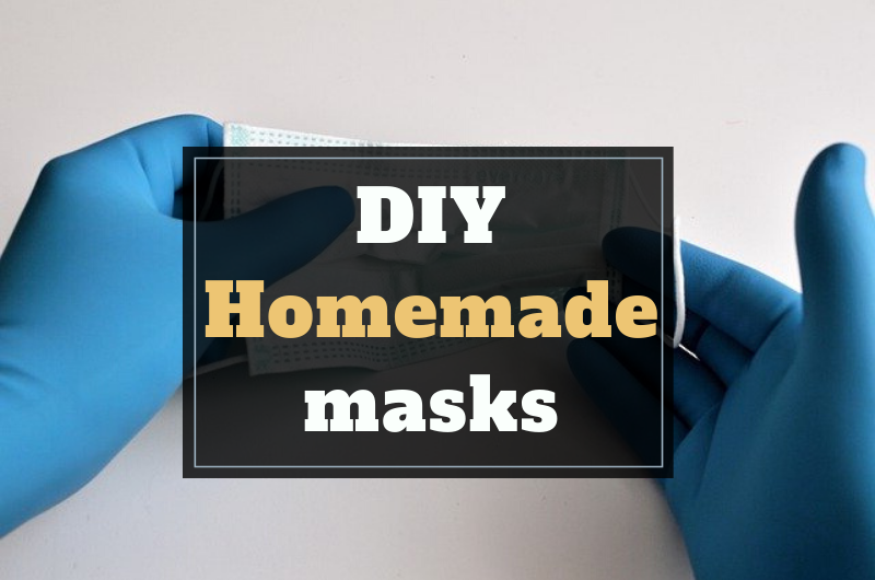 Homemade masks